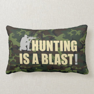 Fun phrase for all hunters: Hunting is a blast, Pillows