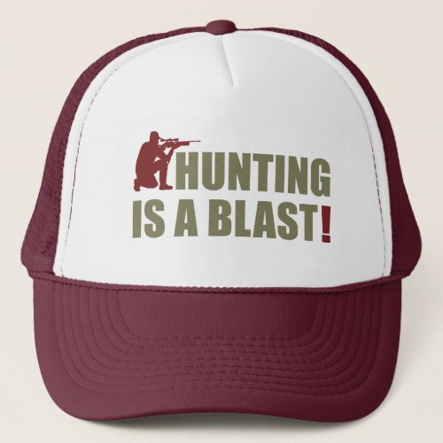 Fun phrase for all hunters: Hunting is a blast, Trucker Hat