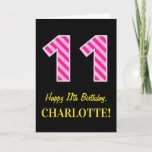 "[ Thumbnail: Fun Pink Striped ""11""; Happy 11th Birthday; Name Card ]"