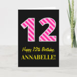 "[ Thumbnail: Fun Pink Striped ""12""; Happy 12th Birthday; Name Card ]"
