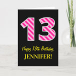 "[ Thumbnail: Fun Pink Striped ""13""; Happy 13th Birthday; Name Card ]"