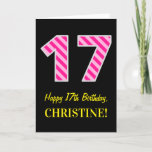 "[ Thumbnail: Fun Pink Striped ""17""; Happy 17th Birthday; Name Card ]"