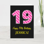 "[ Thumbnail: Fun Pink Striped ""19""; Happy 19th Birthday; Name Card ]"