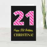"[ Thumbnail: Fun Pink Striped ""21""; Happy 21st Birthday; Name Card ]"