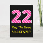 "[ Thumbnail: Fun Pink Striped ""22""; Happy 22nd Birthday; Name Card ]"