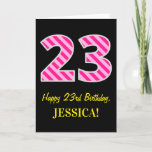 "[ Thumbnail: Fun Pink Striped ""23""; Happy 23rd Birthday; Name Card ]"