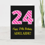 "[ Thumbnail: Fun Pink Striped ""24""; Happy 24th Birthday; Name Card ]"