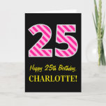 "[ Thumbnail: Fun Pink Striped ""25""; Happy 25th Birthday; Name Card ]"