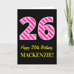 "[ Thumbnail: Fun Pink Striped ""26""; Happy 26th Birthday; Name Card ]"