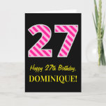 "[ Thumbnail: Fun Pink Striped ""27""; Happy 27th Birthday; Name Card ]"