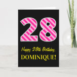 "[ Thumbnail: Fun Pink Striped ""28""; Happy 28th Birthday; Name Card ]"