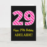"[ Thumbnail: Fun Pink Striped ""29""; Happy 29th Birthday; Name Card ]"