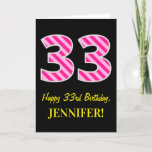"[ Thumbnail: Fun Pink Striped ""33""; Happy 33rd Birthday; Name Card ]"