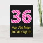 "[ Thumbnail: Fun Pink Striped ""36""; Happy 36th Birthday; Name Card ]"