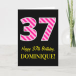 "[ Thumbnail: Fun Pink Striped ""37""; Happy 37th Birthday; Name Card ]"