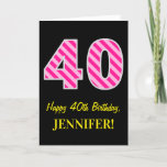 "[ Thumbnail: Fun Pink Striped ""40""; Happy 40th Birthday; Name Card ]"