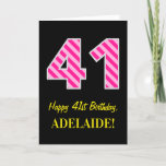 "[ Thumbnail: Fun Pink Striped ""41""; Happy 41st Birthday; Name Card ]"