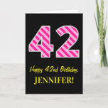 "[ Thumbnail: Fun Pink Striped ""42""; Happy 42nd Birthday; Name Card ]"