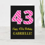 "[ Thumbnail: Fun Pink Striped ""43""; Happy 43rd Birthday; Name Card ]"