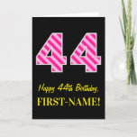 "[ Thumbnail: Fun Pink Striped ""44""; Happy 44th Birthday; Name Card ]"