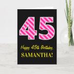 "[ Thumbnail: Fun Pink Striped ""45""; Happy 45th Birthday; Name Card ]"