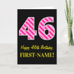 "[ Thumbnail: Fun Pink Striped ""46""; Happy 46th Birthday; Name Card ]"