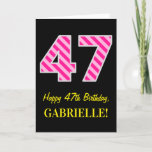 "[ Thumbnail: Fun Pink Striped ""47""; Happy 47th Birthday; Name Card ]"