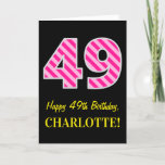 "[ Thumbnail: Fun Pink Striped ""49""; Happy 49th Birthday; Name Card ]"