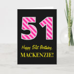 "[ Thumbnail: Fun Pink Striped ""51""; Happy 51st Birthday; Name Card ]"