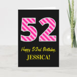 "[ Thumbnail: Fun Pink Striped ""52""; Happy 52nd Birthday; Name Card ]"