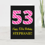 "[ Thumbnail: Fun Pink Striped ""53""; Happy 53rd Birthday; Name Card ]"