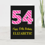"[ Thumbnail: Fun Pink Striped ""54""; Happy 54th Birthday; Name Card ]"