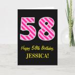 "[ Thumbnail: Fun Pink Striped ""58""; Happy 58th Birthday; Name Card ]"