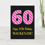"[ Thumbnail: Fun Pink Striped ""60""; Happy 60th Birthday; Name Card ]"