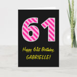 "[ Thumbnail: Fun Pink Striped ""61""; Happy 61st Birthday; Name Card ]"