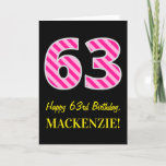 "[ Thumbnail: Fun Pink Striped ""63""; Happy 63rd Birthday; Name Card ]"