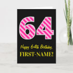 "[ Thumbnail: Fun Pink Striped ""64""; Happy 64th Birthday; Name Card ]"
