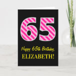 "[ Thumbnail: Fun Pink Striped ""65""; Happy 65th Birthday; Name Card ]"