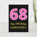 "[ Thumbnail: Fun Pink Striped ""68""; Happy 68th Birthday; Name Card ]"