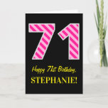 "[ Thumbnail: Fun Pink Striped ""71""; Happy 71st Birthday; Name Card ]"