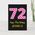 "[ Thumbnail: Fun Pink Striped ""72""; Happy 72nd Birthday; Name Card ]"