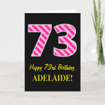 "[ Thumbnail: Fun Pink Striped ""73""; Happy 73rd Birthday; Name Card ]"