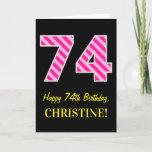 "[ Thumbnail: Fun Pink Striped ""74""; Happy 74th Birthday; Name Card ]"