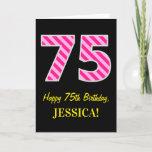 "[ Thumbnail: Fun Pink Striped ""75""; Happy 75th Birthday; Name Card ]"