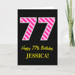 "[ Thumbnail: Fun Pink Striped ""77""; Happy 77th Birthday; Name Card ]"