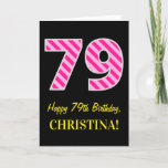 "[ Thumbnail: Fun Pink Striped ""79""; Happy 79th Birthday; Name Card ]"