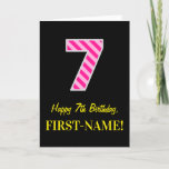 "[ Thumbnail: Fun Pink Striped ""7""; Happy 7th Birthday; Name Card ]"