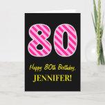 "[ Thumbnail: Fun Pink Striped ""80""; Happy 80th Birthday; Name Card ]"