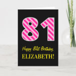 "[ Thumbnail: Fun Pink Striped ""81""; Happy 81st Birthday; Name Card ]"