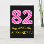 "[ Thumbnail: Fun Pink Striped ""82""; Happy 82nd Birthday; Name Card ]"